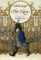 One of Gogol's most famous short stories--A man's nose leaves his face and begins a life of its own.